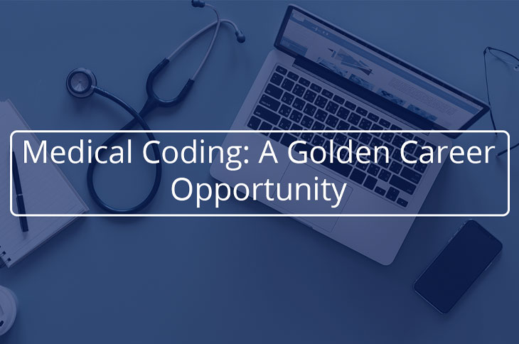 Medical Coding: A Golden Career Opportunity